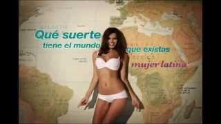 ¡Qué suerte tiene el mundo que existas mujer latina! / How lucky is the world, latin women!