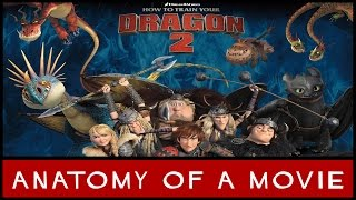 How To Train Your Dragon 2 | Anatomy of a Movie