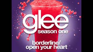 Glee - Borderline/Open Your Heart [LYRICS]