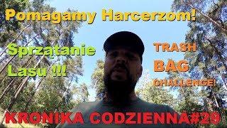 KRONIKA#29 Pomoc dla Harcerzy, Sprzątanie Lasu, Traszbag Czelendż :)
