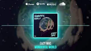 Eazy Mac - Wonderful World ( Audio)
