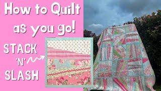 How To Quilt As You Go: Stack and Slash method, by Monica Poole