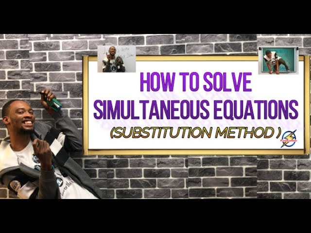 Substitution Method of Solving Simultaneous Equations (Simplified)