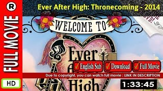 Watch Online : Ever After High  Thronecoming (2014 TV Movie)