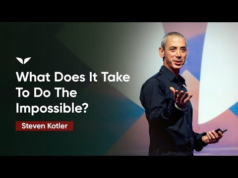 What Does It Take To Do The Impossible? | Steven Kotler