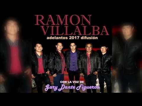 RAMON VILLALBA 2017 ADELANTOS COMPLETO con GARY