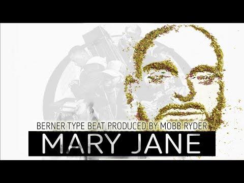 "[FREE] Berner 420 Instrumental - ""'Mary Jane"" (Prod.By Mobb Ryder)"