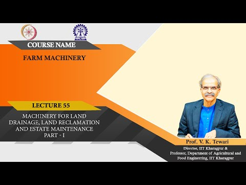 "Lecture 55: ""Machinery for Land Drainage, Land Reclamation and Estate Maintenance Part - I  """