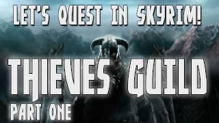 Skyrim - Let's Quest - The Thieves Guild Part 1 (Elder Scrolls 5 Gameplay/Walkthrough)