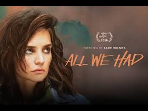 All We Had (2016) with Richard Kind, Mark Consuelos, Eve Lindley Movie