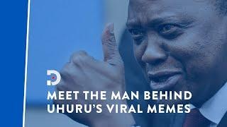 Meet the man behind Uhuru's viral memes