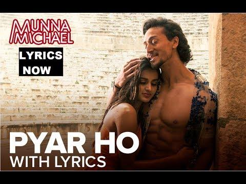Pyar Ho Lyrics | Vishal Mishra, Sunidhi Chauhan |  Munna Michael (2017) |