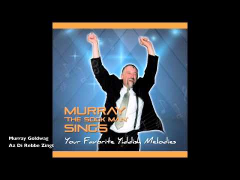 Murray Goldwag (The 'Sock Man') - Az Der Rebbe Zingt