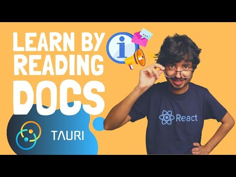 Learn How to Learn by reading Docs ft. Tauri