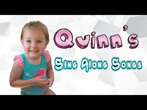 Sing Along Songs with Quinn