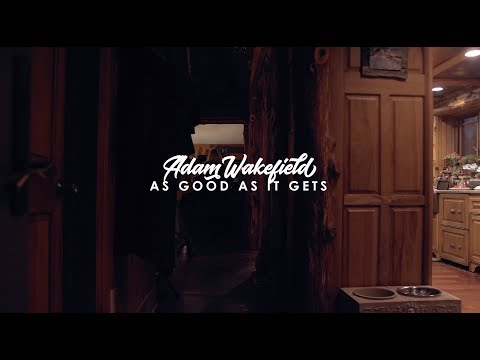 Adam Wakefield - As Good As It Gets (Official Music Video)