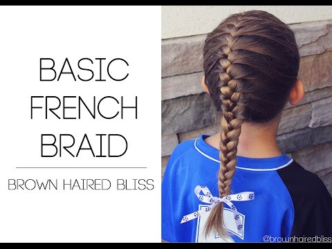 How to do a Basic French Braid Tutorial