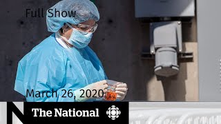 The National for Thursday, March 26 — COVID-19's strain on health care