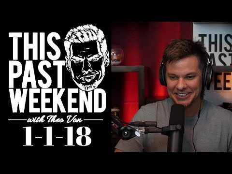 1-1-18: Like a Virgin | This Past Weekend w/ Theo Von #63