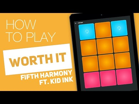 Worth It - Fifth Harmony ft. Kid Ink | Tutorial on Super Pads - Hot Beat Kit