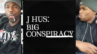 J Hus - Big Conspiracy FIRST REACTION/REVIEW
