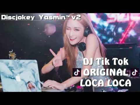 DJ TIK TOK ORIGINAL LOCA - LOCA 2018
