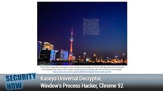 SeriousSAM & PetitPotam - Kaseya Universal Decryptor, Window's Process Hacker, Chrome 92