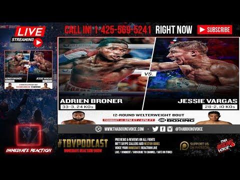 🔥Adrien Broner vs Jessie Vargas LIVE FIGHT CHAT🥊Plus IMMEDIATE REACTION