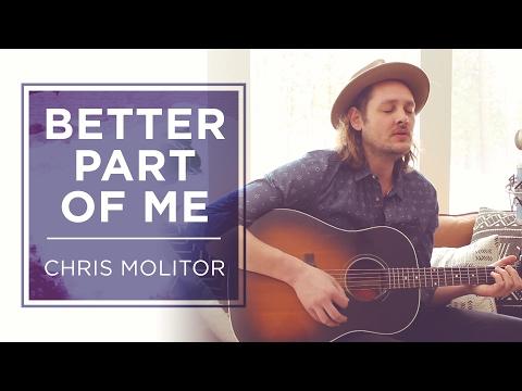 Chris Molitor - Better Part of Me