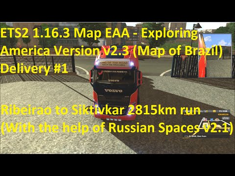 ETS2 1.16.3 EAA v2.3 Map of Brazil Delivery #1 2815km run