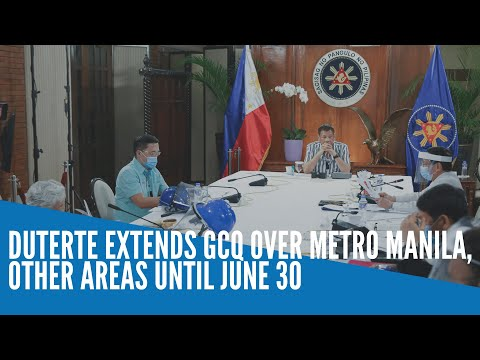 Duterte extends GCQ over Metro Manila, other areas until June 30