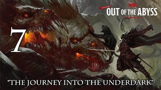 "Dungeons & Dragons 5e, Out Of The Abyss, Episode 7, ""Journey Into The Underdark"""