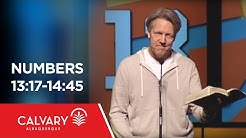 Numbers 13:17-14:45 - Skip Heitzig