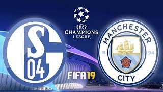 UEFA Champions League · FC SCHALKE 04 - MANCHESTER CITY · Lets Play Fifa 19 PS4 · UCL