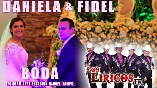 DANIELA Y FIDEL BODA- LOS LIRICOS JR.- ESTACION MANUEL TAMPS- 24 ABRIL 2021