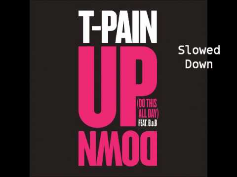 TPain  Up Down Slowed Down