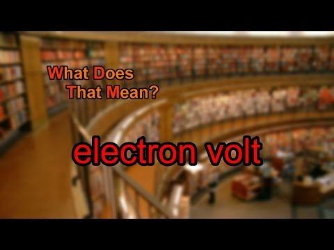 What does electron volt mean?