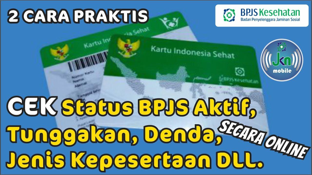Cara Cek Status BPJS Secara Online Terbaru (KARTU KIS AKTIF ATAU TIDAK, TUNGGAKAN, DENDA, IURAN ...
