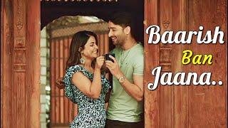 Baarish Ban Jaana - Payal Dev, Stebin Ben | Hina Khan, Shaheer Sheikh | Kunaal Vermaa (LYRICS) 2021