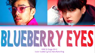 MAX (Feat. Suga of BTS) - 'Blueberry Eyes' - (Color Coded Lyrics Han/Rom/Eng) k_youngnie