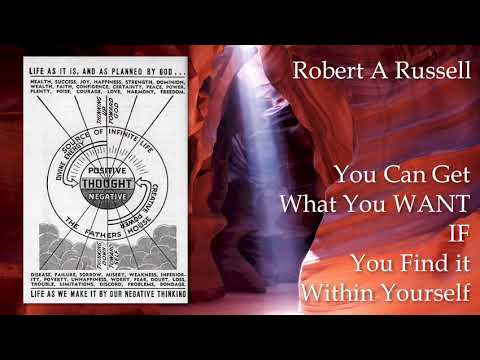 Robert A Russell: You Can Get what you Want, IF, You Find it Within Yourself
