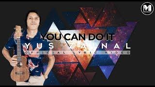 Yus Zainal -  You Can Do It   Lyric Video  | Ost Aku Cinta Dia