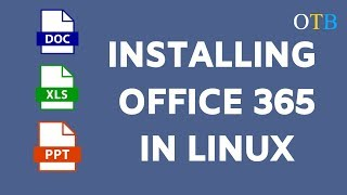 Installing Office 365 in Linux