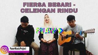FIERSA BESARI - CELENGAN RINDU   Cover By MUSIC PASER PROJECT   Akustik Cover.
