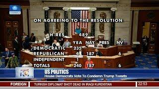 US Politics: House Demonstrate Vote To Condemn Trump Tweets