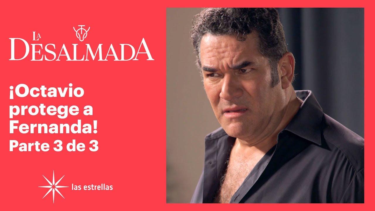 Download La Desalmada 3/3: ¡Octavio está decidido a separar a Fernanda y a Rafael! | C-56