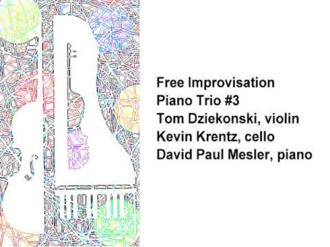 Piano Trio #3 -- Tom Diekonski, Kevin Krentz, David Paul Mesler (free improvisation)