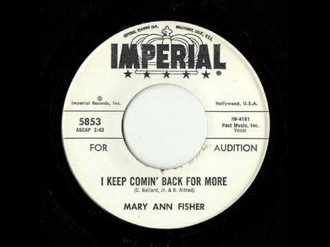 Mary Ann Fisher - I Keep Comin' Back For More (Imperial)