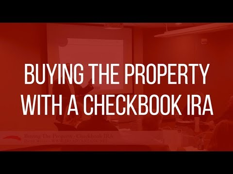 Self-Directed IRA Real Estate - Buying The Property with A