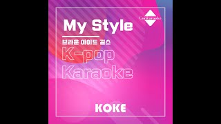My Style : Originally Performed By 브라운 아이드 걸스 Karaoke Veriso…